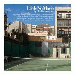 Dirk Darmstaedter - Life Is No Movie