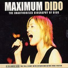 Dido - Maximum Dido: The Unauthorised Biography of Dido [Chrome]