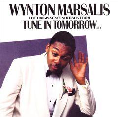 Wynton Marsalis - Tune in Tommorrow: Soundtrack