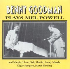 Benny Goodman - Plays Mel Powell