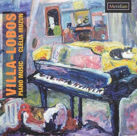Clelia Iruzun - Villa-Lobos: Piano Music