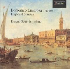 Evgeny Soifertis - Domenico Cimarosa: Keyboard Sonatas
