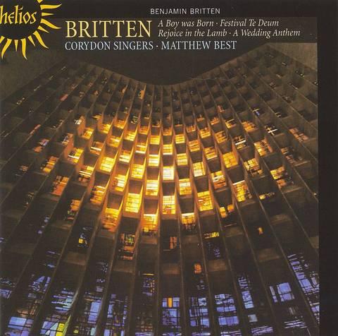 Corydon Singers - Britten: A Boy Was Born; Festival Te Deum; Rejoice in the Lamb; A Wedding Anthem
