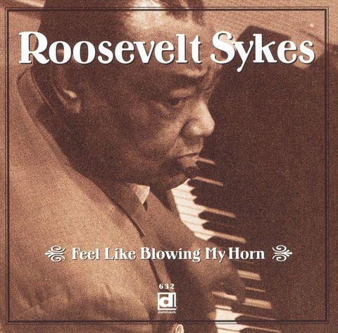 Roosevelt Sykes - Feel Like Blowing My Horn [Bonus Tracks]