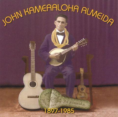 Johnny Kameaaloha Almeida - 1897-1985