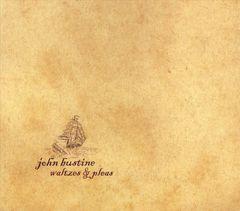 John Bustine - Waltzes & Pleas