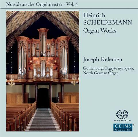 Joseph Kelemen - Heinrich Scheidemann: Organ Works