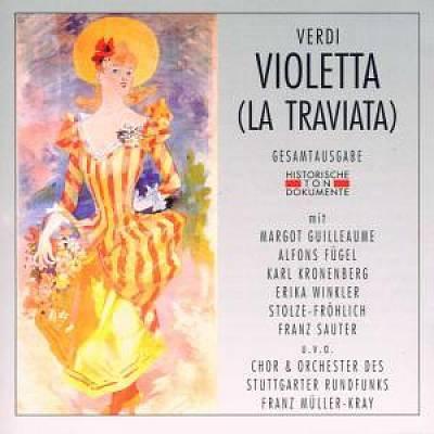 Hans Müller-Kray - Verdi: Violetta (La Traviata) (Gesamtausgabe)