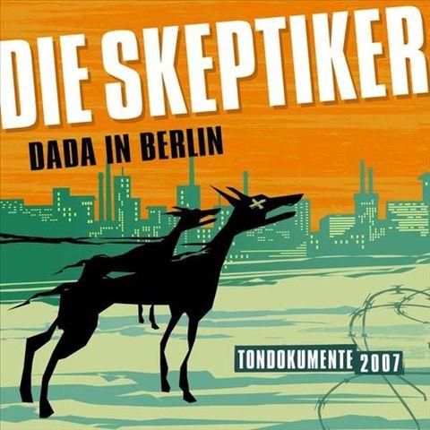 Die Skeptiker - Dada in Berlin