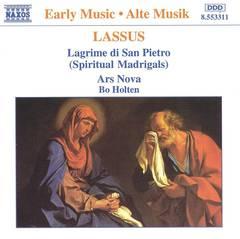 Ars Nova Ensemble - Lassus: Lagrime di San Pietro (Spiritual Madrigals)