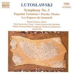 Antoni Wit - Lutoslawski: Symphony No. 3; Paganini Variations; Paroles Tissées; Les Espaces du Sommeil
