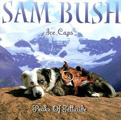 Sam Bush - Ice Caps: Peaks of Telluride