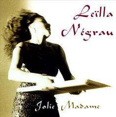 Leilla Negrau - Jolie Madame
