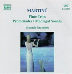 Feinstein Ensemble - Martinu: Flute Trios; Promenades; Madrigal Sonata