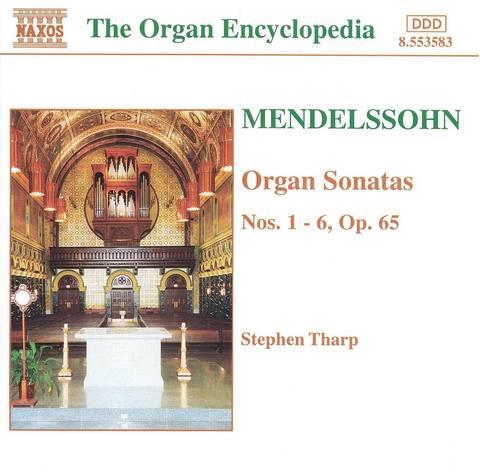 Stephen Tharp - Mendelssohn: Organ Sonatas Nos. 1 - 6, Op. 65