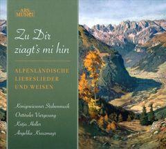 VARIOUS ARTISTS - Zu Dir ziagt's mi hin: Alpenländische Liebeslieder und Wiesen