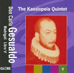 Kassiopeia Quintet - Don Carlo Gesualdo: Madrigali Libro 5
