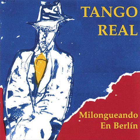 Tango Real - Milongueando en Berlín