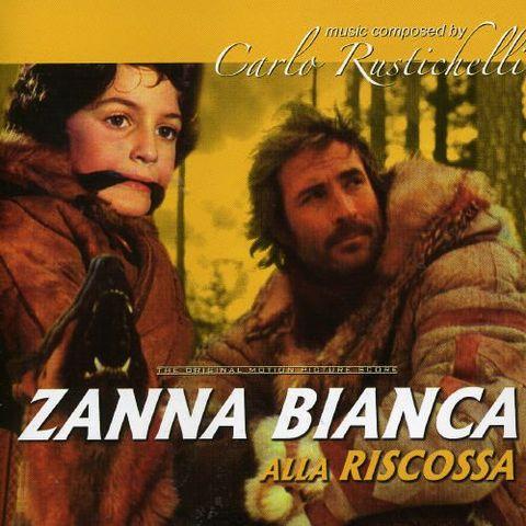 Carlo Rustichelli - Zanna Bianca Alla Riscossa/In