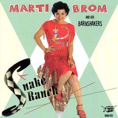 Marti Brom - Snake Ranch
