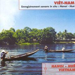 Musiques Et Chants Populaires De Hanoï - Viêt-Nam, Enregistrements Sonores in Situ
