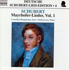 Cornelius Hauptmann - Schubert: Mayrhofer-Lieder, Vol.1