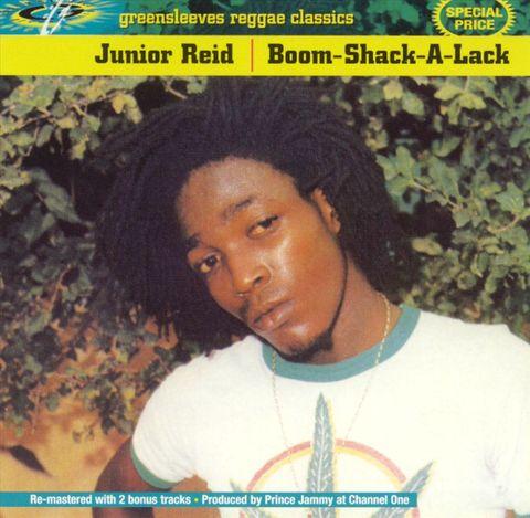 Junior Reid - Boom Shack-a-Lack