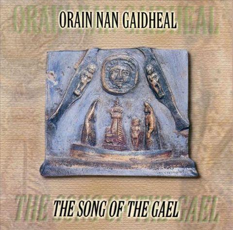 VARIOUS ARTISTS - Orain Nan Gaidheal: The Song of the Gael