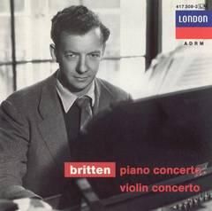 Benjamin Britten - Britten: Piano Concerto; Violin Concerto
