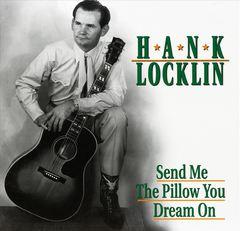 Hank Locklin - Send Me the Pillow You Dream On [Box Set]