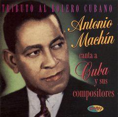 Antonio Machín - Tributo Al Bolero Cubano