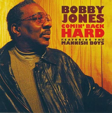 Bobby Jones - Comin' Back Hard