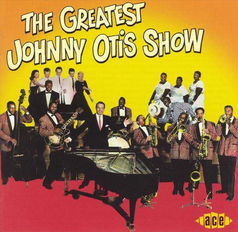 Johnny Otis - The Greatest Johnny Otis Show