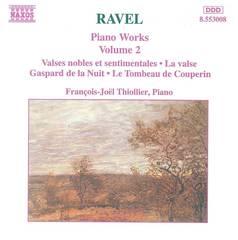 Francois-Joël Thiollier - Ravel: Piano Works, Vol. 2