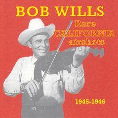 Bob Wills - Rare California Airshots