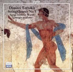 Artemis Quartett - Dimitri Terzaki: String Quartet No. 5; Songs without Words, Liturgia profana