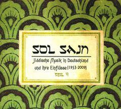 VARIOUS ARTISTS - Sol Sajn: Jiddische Musik In Deutschland Und Ihre Einflüsse (1953-2009)