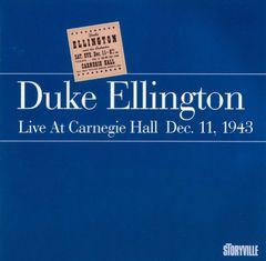 Duke Ellington - Live at Carnegie Hall Dec. 11, 1943 [Storyville]