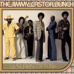 The Jimmy Castor Bunch - 16 Slabs of Funk