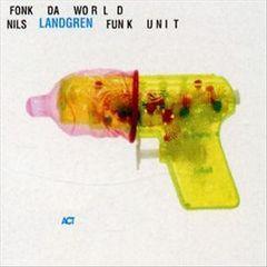 Nils Landgren - Fonk da World