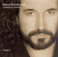 Marco Antonio Solís - La Historia Continúa..., Vol. 2