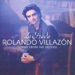 Rolando Villazón - La Strada: Songs from the Movies
