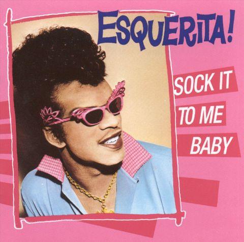 Esquerita - Sock It to Me Baby