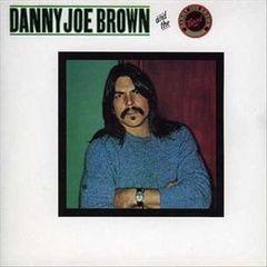 Danny Joe Brown - Danny Joe Brown Band