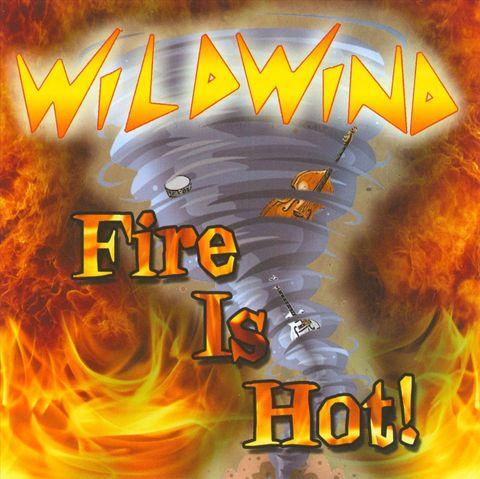 Wildwind - Fire Is Hot!