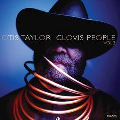 Otis Taylor - Clovis People, Vol. 3