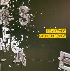 VARIOUS ARTISTS - Ten Years of Highgrade