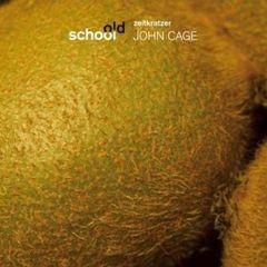 Zeitkratzer - Old School: John Cage