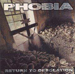 Phobia - Return to Desolation