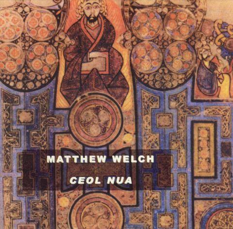 Matthew Welch - Ceol Nua